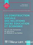 La construction sociale des relations entre éducation et économie. le cas des formations en alternance en Wallonie et au Québec.