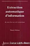 Extraction automatique d'information, du texte brut au web sémantique.