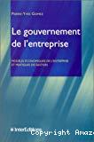 Le gouvernement de l'entreprise. Modèles économiques de l'entreprise et pratiques de gestion.