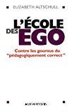 L'école des ego. Contre les gourous du