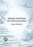 Abrégé statistique de l'environnement. Edition 2000-2001.