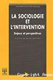 La sociologie et l'intervention. Enjeux et perspectives.