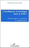 L'intelligence économique dans la PME : visions éparses, paradoxes et manifestations.