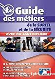 Le guide des métiers de la sûreté et de la sécurité
