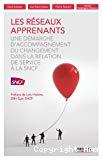 Les réseaux apprenants : Une démarche d'accompagnement du changement dans la relation de service à la SNCF