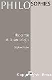 Habermas et la sociologie.