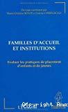 Familles d'accueil et institutions. Evaluer les pratiques de placement d'enfants et de jeunes.