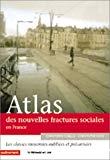 Atlas des nouvelles fractures sociales en France. Les classes moyennes précarisées et oubliées.