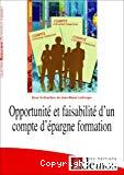 Opportunité et faisabilité d'un compte d'épargne formation : contribution au débat sur la réforme de la formation tout au long de la vie en France.