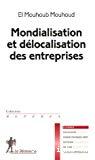 Mondialisation et délocalisation des entreprises.