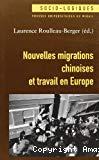 Nouvelles migrations chinoises et travail en Europe.