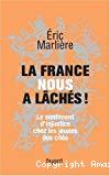 La France nous a lâchés ! : le sentiment d'injustice chez les jeunes des cités.