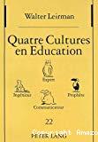 Quatre cultures en éducation. Expert, ingénieur, prophète, communicateur.