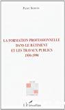 La formation professionnelle dans le bâtiment et les travaux publics. 1950-1990