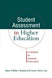 Student assessment in higher education. A handbook for assessing performance.