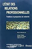 L'état des relations professionnelles. Traditions et perspectives de recherche.