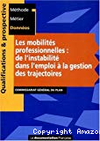 Les mobilités professionnelles : de l'instabilité dans l'emploi à la gestion des trajectoires.