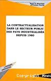 La contractualisation dans le secteur public des pays industrialisés depuis 1980.