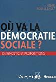 Où va la démocratie sociale ?