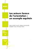 Les acteurs locaux de l'orientation : un exemple aquitain