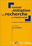 Manuel d'initiation à la recherche en travail social. Construire un mémoire professionnel.