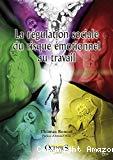 La régulation sociale : du risque émotionnel au travail