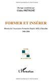 Former et insérer : histoire de l'Association formation emploi (AFE) à Sarcelles : 1986-2006.