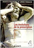 Les évolutions de la prescription. Actes du XXXVII ème Congrès. SELF 2002.