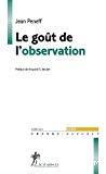 Le goût de l'observation : comprendre et pratiquer l'observation participante en sciences sociales.