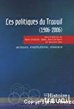 Les politiques du travail (1906-2006). Acteurs, institutions, réseaux.