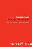 Le temps des immigrés : essai sur le destin de la population française.