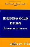 L'Europe des relations sociales. Institutions et économie.