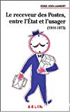 Le receveur des Postes, entre l'Etat et l'usager, 1944-1973.