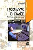 Les services en France. Services aux entreprises. Edition 2005-2006