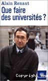 Que faire des universités ?