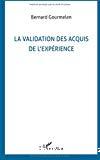 La validation des acquis de l'expérience. Représentations et rôles de la VAE par les usagers.