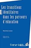 Les transitions identitaires dans les parcours d'éducation