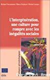 L'intergénération une culture pour rompre avec les inégalités sociales.