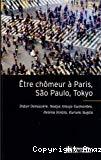 Etre chômeur à Paris, Sao Paulo, Tokyo