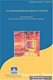 La subordination dans le travail. Analyse juridique et sociologique de l'évolution des formes d'autonomie et de contrôle dans la relation de travail