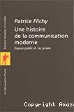 Une histoire de la communication moderne : espace public et vie privée.