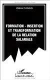 Formation - insertion et transformation de la relation salariale.