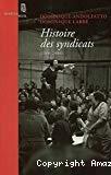 Histoire des syndicats (1906-2006).