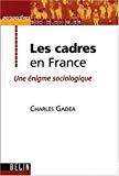 Les cadres en France. Une énigme sociologique.