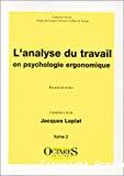 L'analyse du travail en psychologie ergonomique. Recueil de textes. Tome 2.