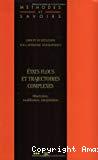 Etats flous et trajectoires complexes : observation, modélisation, interprétation.
