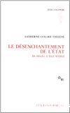 Le désenchantement de l'Etat de Hegel à Max Weber