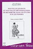 Nouvelles sources et nouvelles méthodologies de recherche dans les études sur les femmes.