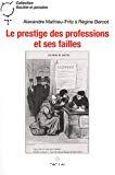 Le prestige des professions et ses failles. Huissiers de justice, chirurgiens et sociologues.