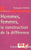 Hommes, femmes, la construction de la différence.